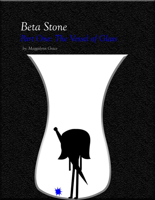 Beta Stone Part One Vessel of Glass Maggalynn Grace